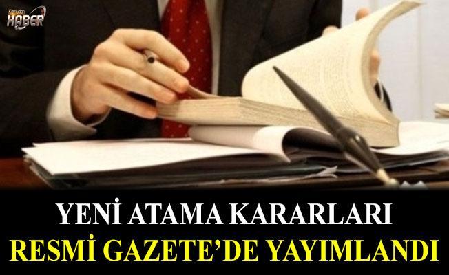 Yeni atama atama kararı Resmi Gazete'de yayımlandı