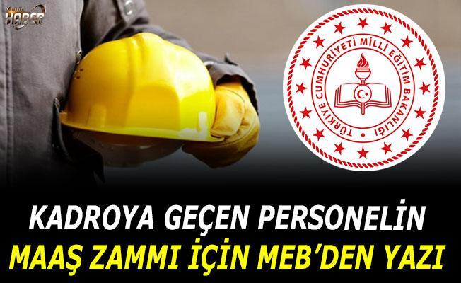 Kadroya geçen taşeron personelin maaş zammı için MEB'den yazı