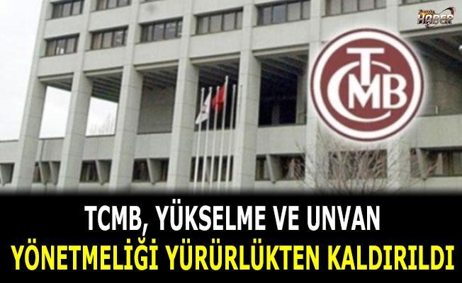 TCMB, Yükselme ve Unvan Yönetmeliği Yürürlükten Kaldırıldı