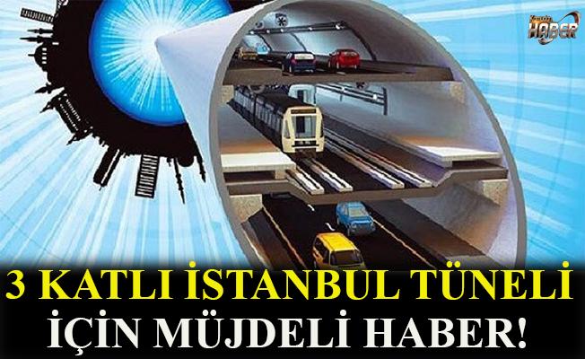 3 Katlı Büyük İstanbul Tüneli için müjdeli haber.