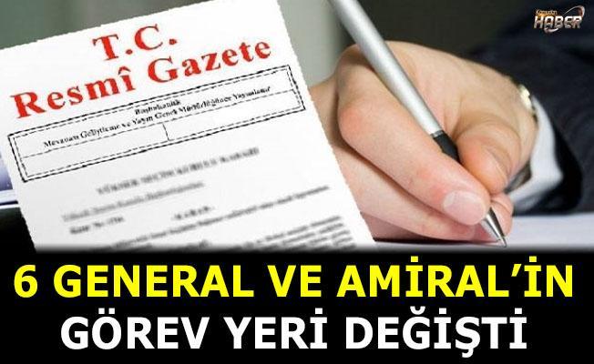 6 General ve Amiral'in görev yeri kararı Resmi Gazete'de!