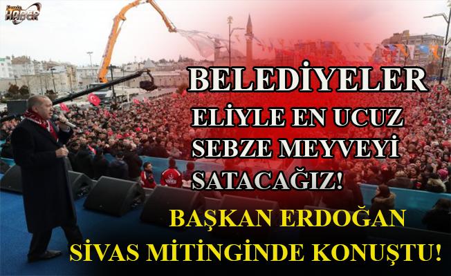 Başkan Erdoğan, Sivas mitinginde konuştu.