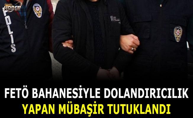 FETÖ bahanesiyle dolandırıcılık yapan mübaşir tutuklandı