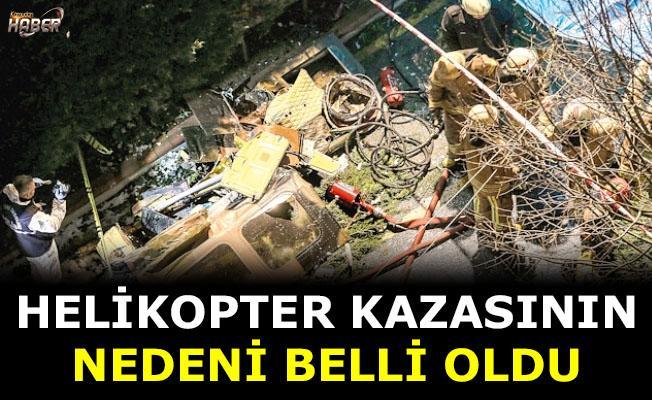 Helikopter kazasının nedeni belli oldu