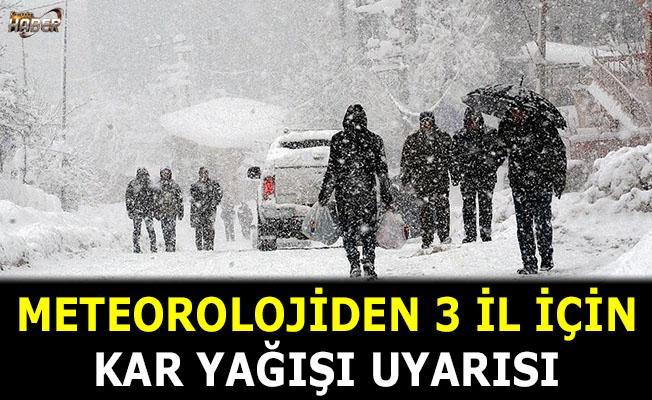 3 il için kar yağışı uyarısı yapıldı