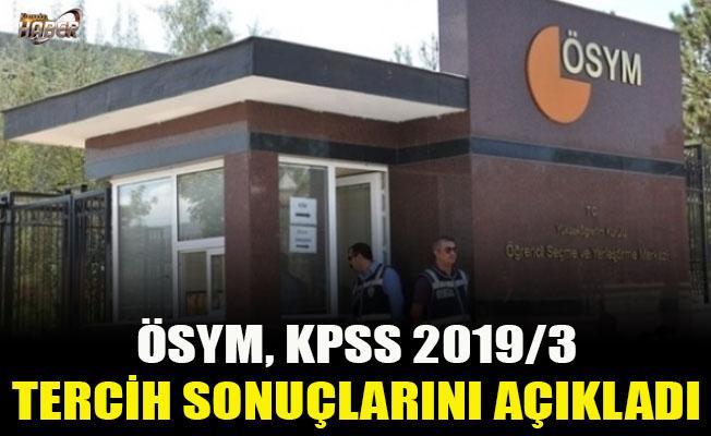 ÖSYM, KPSS 2019/3 tercih sonuçlarını açıkladı