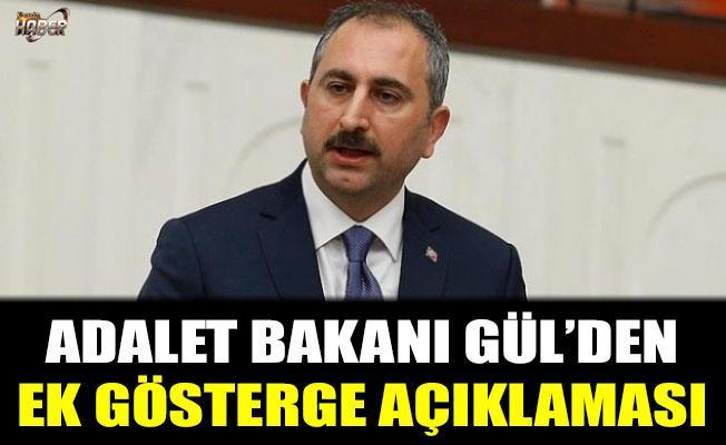 Adalet Bakanı Gül'den 3600 ek gösterge açıklaması