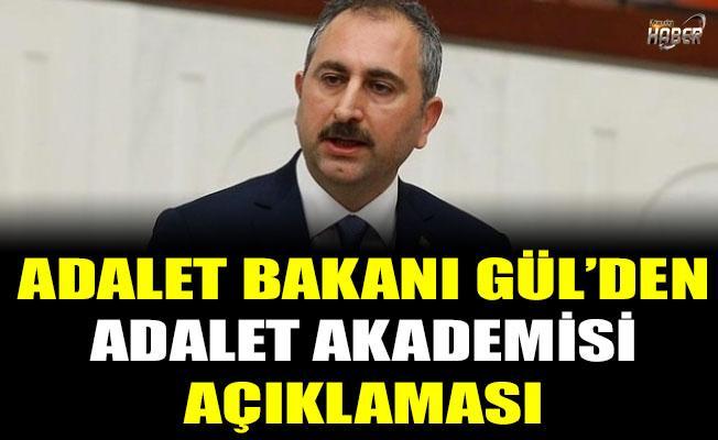 Adalet Bakanı Gül'den 'Adalet Akademisi' açıklaması
