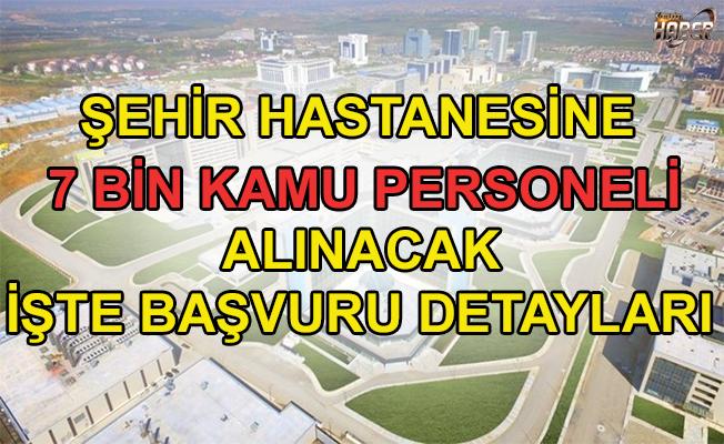 Bilkent Şehir Hastanesi'ne 7 bin personel alımı yapılacak.