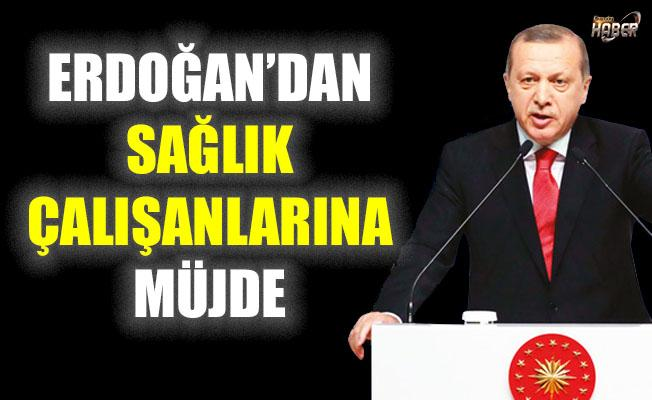 Cumhurbaşkanı Erdoğan'dan sağlık çalışanları için önemli açıklamalar