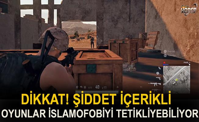 Dikkat! 'Şiddet içerikli oyunlar İslamofobiyi tetikleyebiliyor'