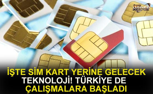 İşte SIM kart yerine gelecek teknoloji (Türkiye de çalışmalara başladı)