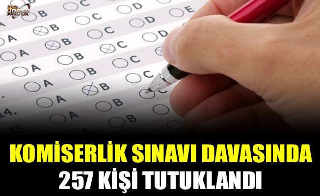 Komiserlik sınavı davasında 257 kişi tutuklandı