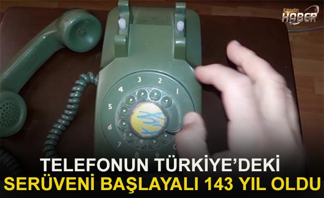 Telefonun Türkiye'deki serüveni başlayalı tam 143 yıl oldu.