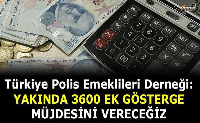 Türkiye Polis Emeklileri Derneği'nden 3600 ek gösterge açıklaması