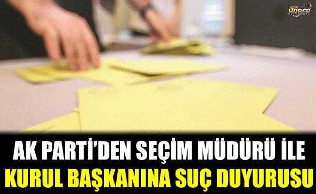 Seçim Müdürü ile Kurul Başkanına AK Parti'den suç duyurusu