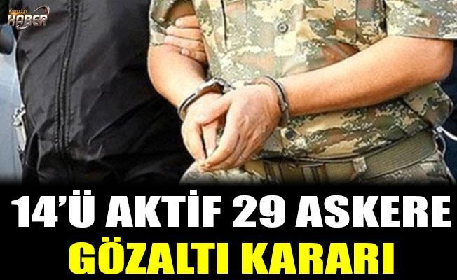 14'ü aktif 29 askere gözaltı