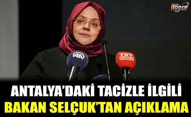 Antalya'daki tacizle ilgili Bakan Selçuk'tan açıklama!