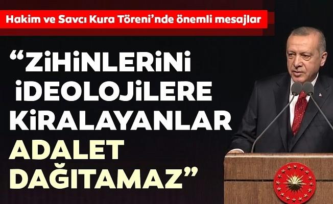 Başkan Erdoğan: Zihinlerini ideolojilere kiralayanlar adalet dağıtamaz