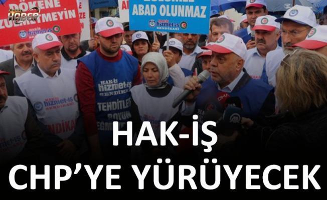 HAK-İŞ CHP'ye yürüyecek