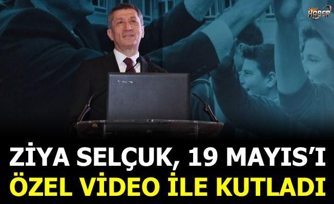 Milli Eğitim Bakanı Ziya Selçuk 19 Mayıs'ı özel video ile kutladı