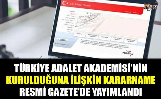 Türkiye Adalet Akademisi'nin kurulduğuna ilişkin kararname yayımlandı