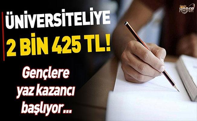 Üniversite öğrencisine yaz döneminde 2 bin 425 TL!