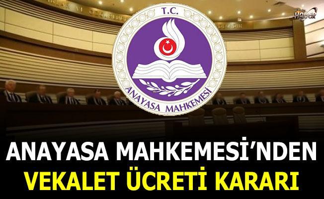Vekalet ücretine ilişkin Anayasa Mahkemesi'nden yeni karar!