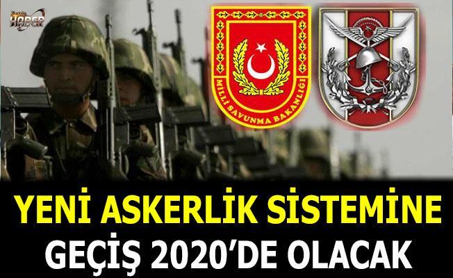 Yeni askerlik sistemine geçiş 2020'de olacak
