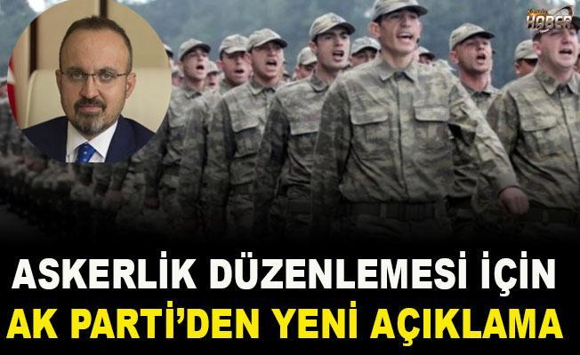 Askerlik düzenlemesi için Ak Parti'den yeni açıklama