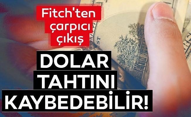 Fitch'ten çarpıcı çıkış! Dolar tahtını kaybedebilir...