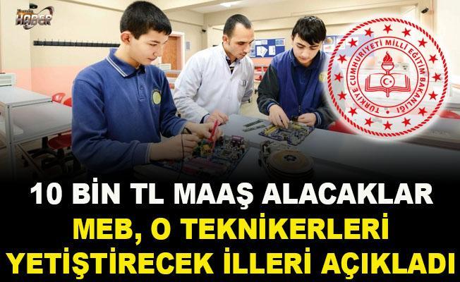 MEB, 10 bin TL maaşlı teknikerleri yetiştirecek illeri açıkladı