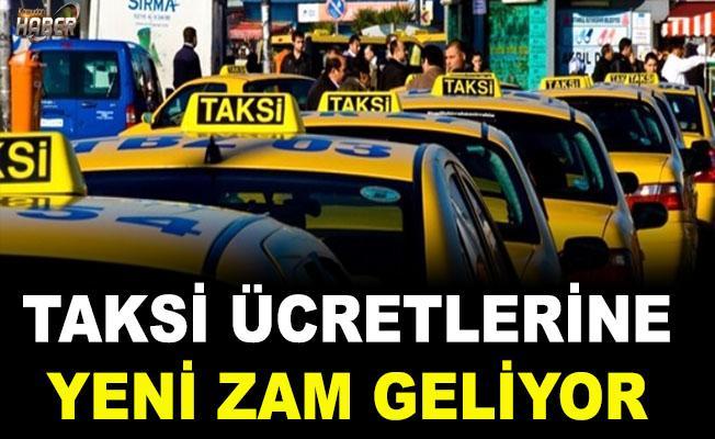 Taksi ücretlerine yeni zam geliyor!