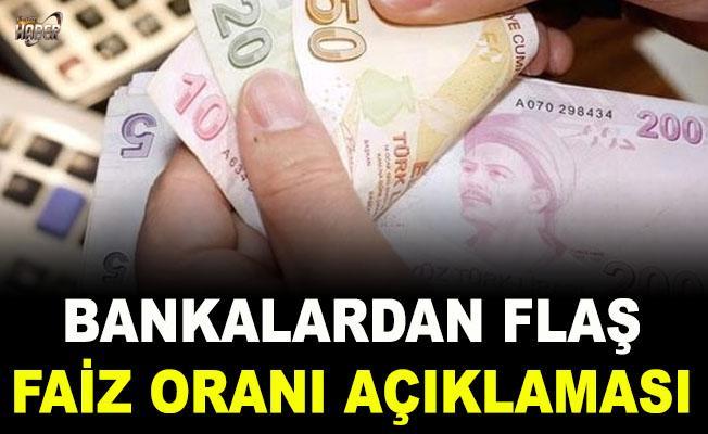 Bankalardan flaş faiz oranı açıklaması
