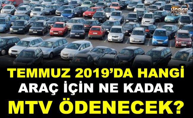 Temmuz 2019'da hangi araç için ne kadar MTV ödenecek?
