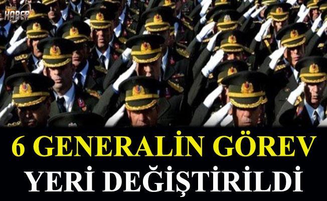 6 Generalin görev yeri değiştirildi. Karar Yayımlandı