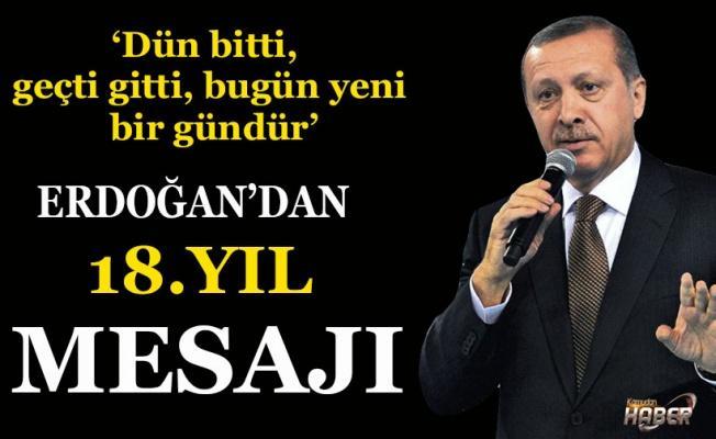 Başkan Erdoğan'dan 18. yıl mesajı: Dün bitti, geçti gitti, bugün yeni bir gündür.