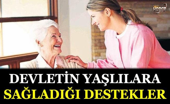 Devletin yaşlılara sağladığı destekler