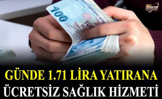 Günde 1.71 lira yatırana ücretsiz sağlık hizmeti