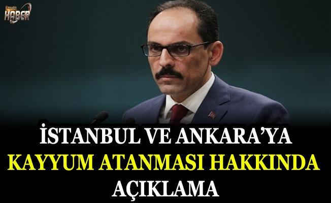 İstanbul ve Ankara'ya kayyum atanması hakkında açıklama