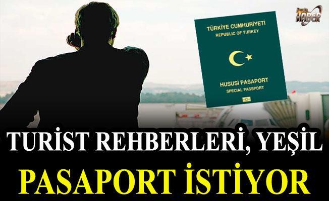 Turist rehberleri, yeşil pasaport istiyor