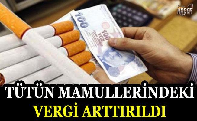 Tütün mamullerindeki Vergi Oranı artırıldı