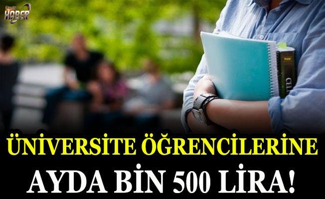 Üniversite öğrencilerine ayda bin 500 lira!