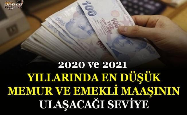 2020 ve 2021 YILLARINDA EN DÜŞÜK MEMUR VE EMEKLİ MAAŞININ ULAŞACAĞI SEVİYE