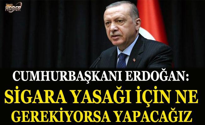 Cumhurbaşkanı Erdoğan: Sigarada Para cezası falan ne gerekiyorsa yapacağız