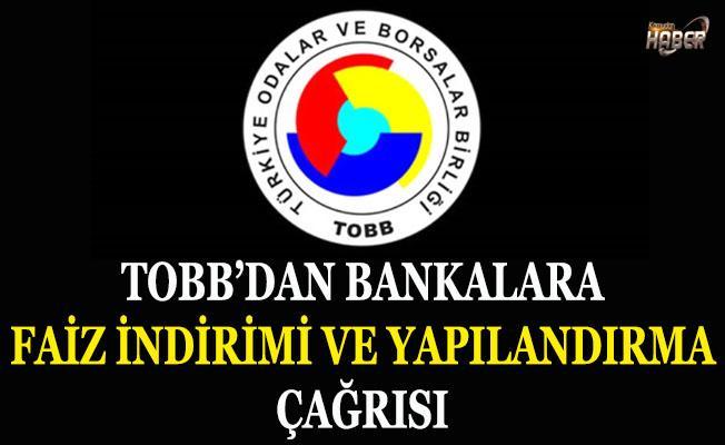 TOBB'dan faiz indirimi ve yapılandırma çağrısı
