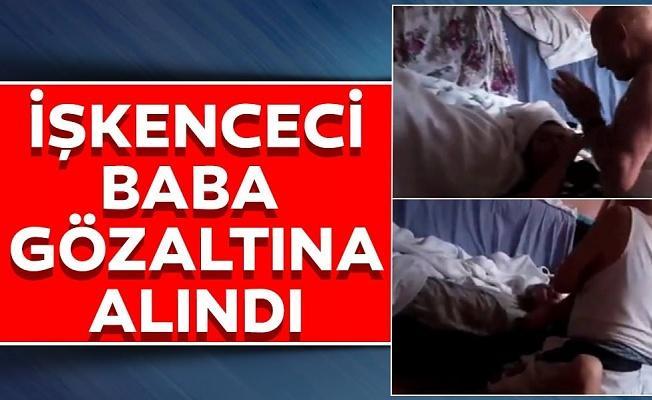 Kızına işkence yapan cani baba hakkında son dakika flaş karar: Gözaltına alındı!