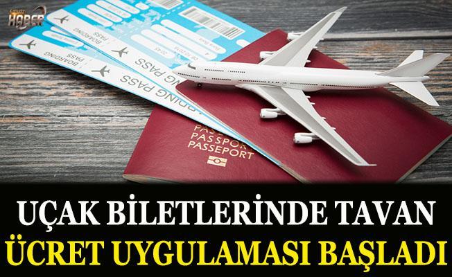 Uçak biletlerinde tavan ücret uygulaması başladı