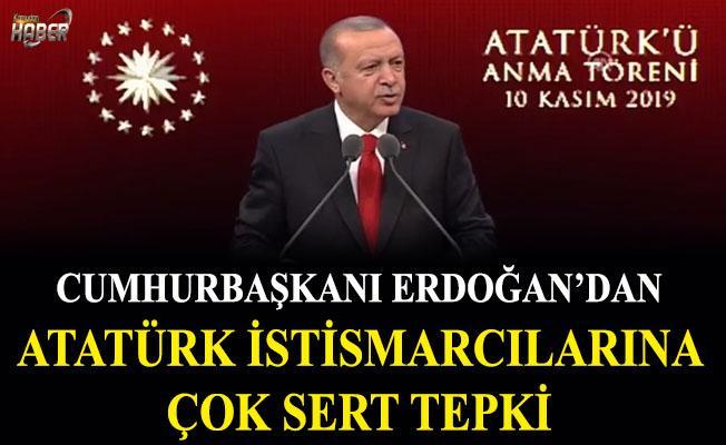Cumhurbaşkanı Erdoğan'dan Atatürk istismarcılarına çok sert tepki