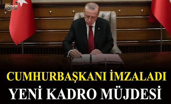 Cumhurbaşkanı imzaladı. Yeni kadro müjdesi
